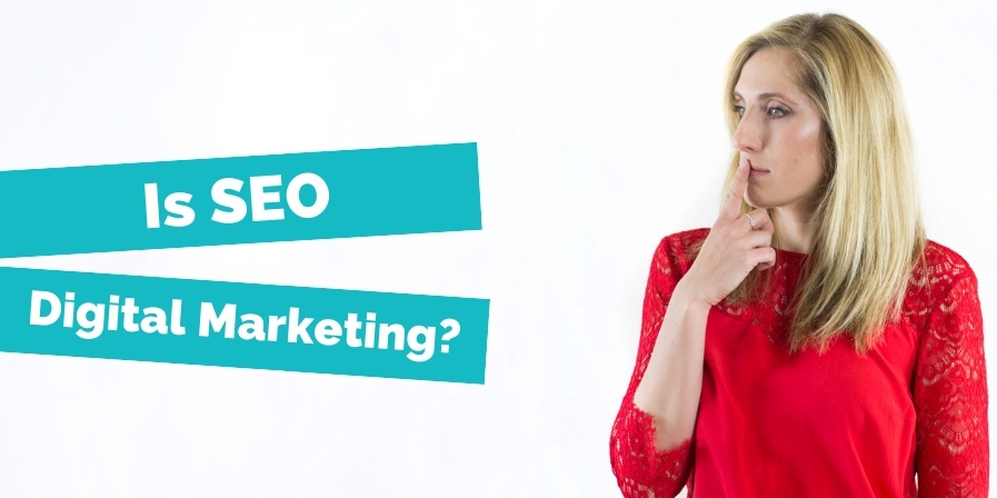 Is SEO Digital Marketing