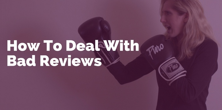 How To Deal With Bad Reviews