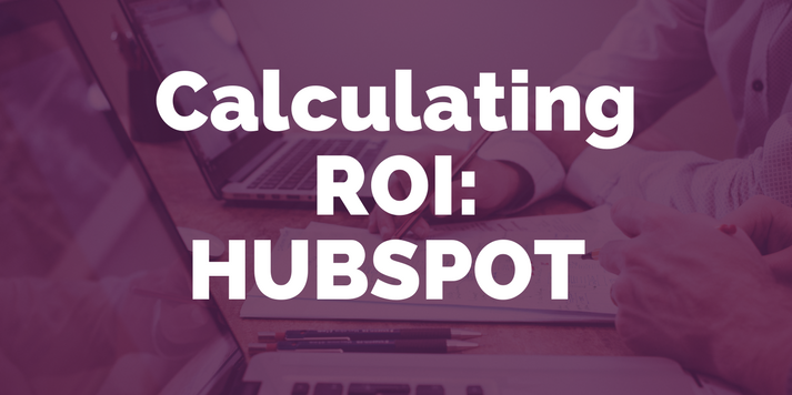 Calculating ROI: HubSpot