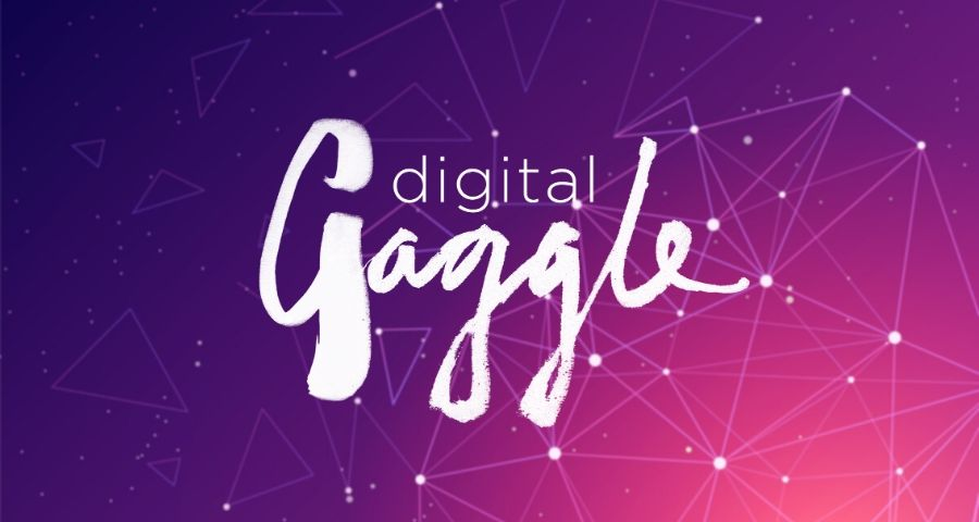Digital Gaggle April 2020 - Postponed