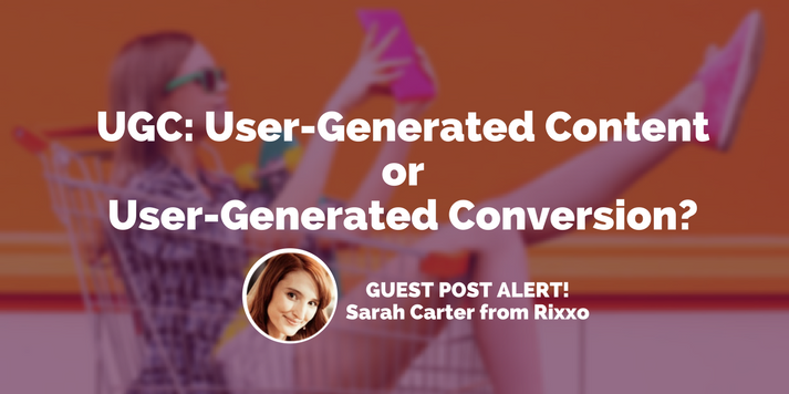 UGC: User-Generated Content or User-Generated Conversion?