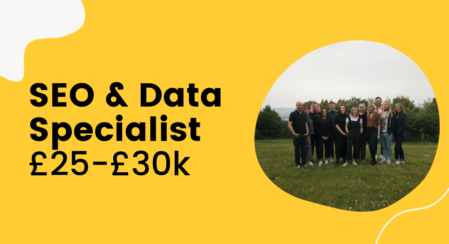 SEO & Data Specialist Job £25k - £30k
