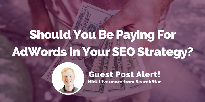 Should You Be Paying For AdWords In Your SEO Strategy?