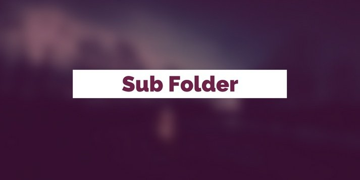 What Is A Sub Folder or File Path?